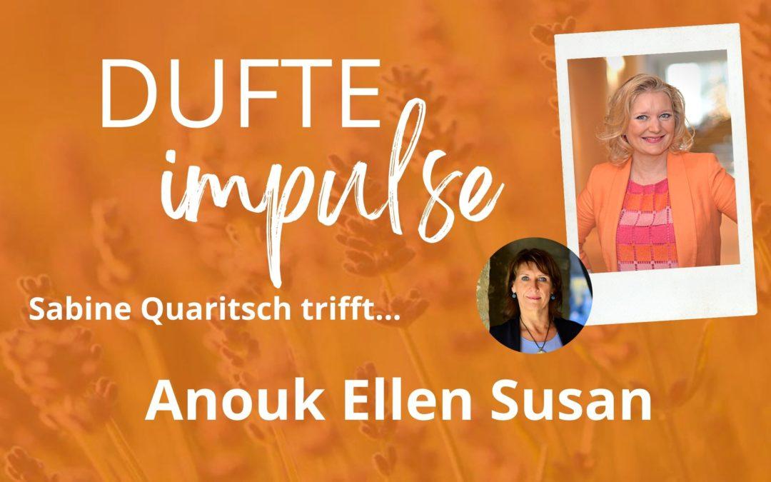 Dufte Impulse mit Anouk Ellen Susan