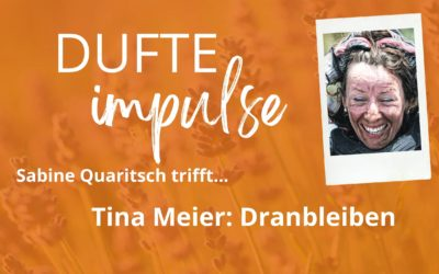 Dufte Impulse mit Tina Meier