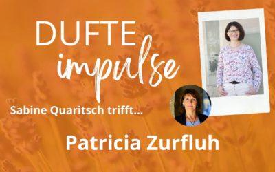 Dufte Impulse mit Patricia Zurfluh