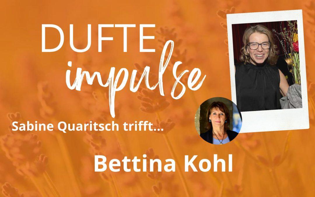 Dufte Impulse mit Bettina Kohl