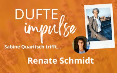 Dufte Impulse mit Renate Schmidt