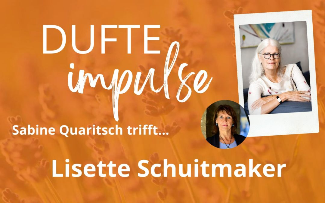 Dufte Impulse mit Lisette Schuitmaker