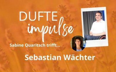 Dufter Impulse mit Sebastian Wächer