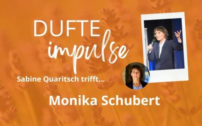 Dufte Impulse mit Monika Schubert