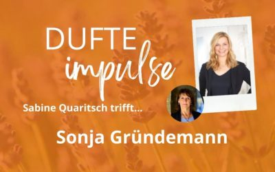 Dufte Impulse mit Sonja Gründemann