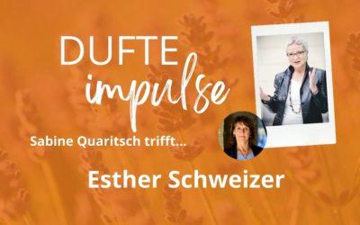 Dufte Impulse mit Esther Schweizer