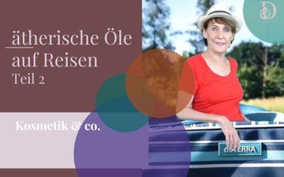 ätherische Öle auf Reisen Teil 2: Kosmetik & co.