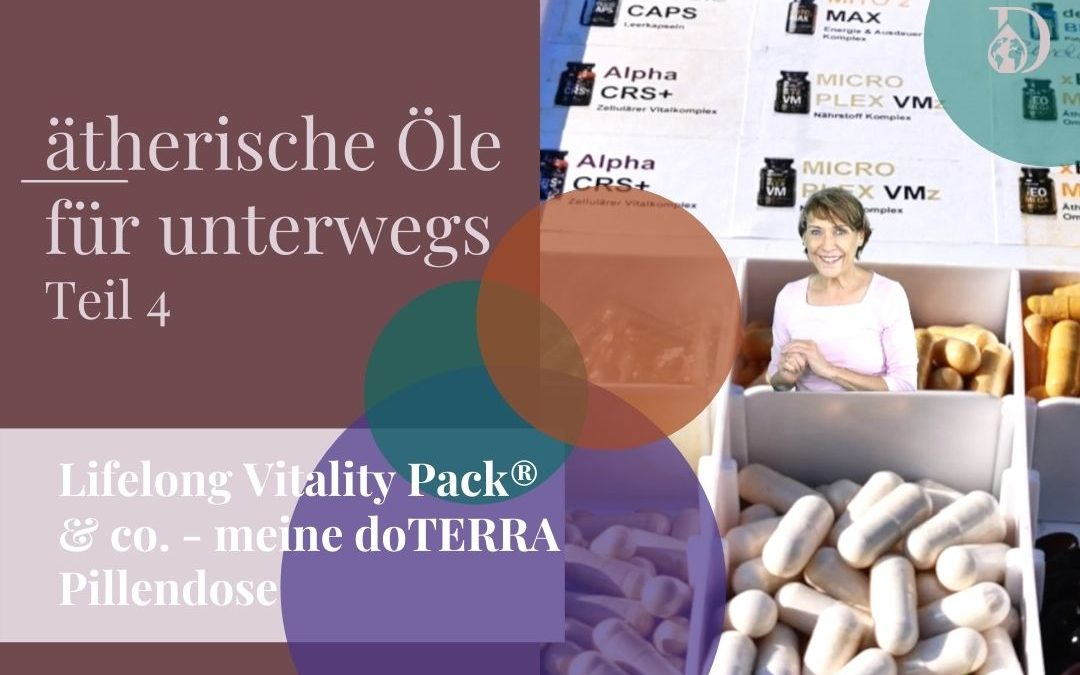 "Lifelong Vitality Pack® & co. – meine doTERRA ""Pillendose"